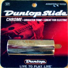 Jim Dunlop 220 Dun Chrom Steel Slide Med by Jim Dunlop. $4.59. Dunlop 220 metallic slides give you a clean, bright, cutting tone with awesome sustain. Metal slides have a more brash quality than glass, making them a favorite among blues and rock players; they really make your licks stand out in a live or recorded mix! These chromed steel slides are lightweight and have a tonal character that's perfect for electric guitars. Dunlop slides are durable and consisten...