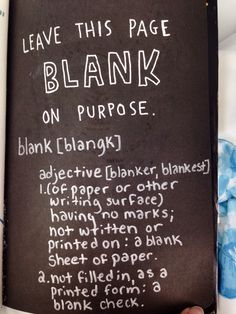 My Wreck This Journal Idea: Leave this page blank on purpose. Dictionary definition