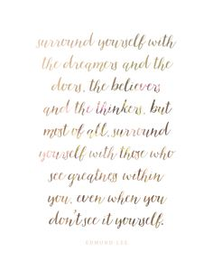 Surround Yourself With The Dreamers!