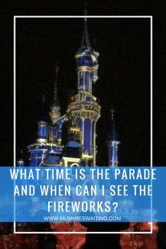 What time is the Parade and when can I see the fireworks? Traveling With Baby, Travel With Kids, Family Travel, Disney Tips, Disney Parks, Walt Disney, Disney Resorts, Disney Vacations, Paris Tips