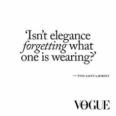 isn't elegance forgetting what one is wearing - Google Search