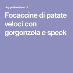 Focaccine di patate veloci con gorgonzola e speck