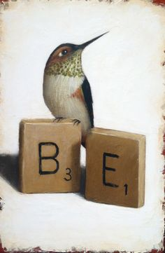 """""""Be""""   6"""" x 9"""" by David Arms"""
