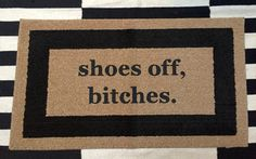 Shoes Off, Bitches door mat / area rug by Be There in Five. Break the ice with house guests by having your doormat kindly ask them to remove their