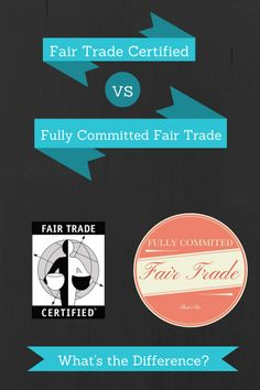 Fair Trade Certified vs. Fully Committed Fair Trade - learn more!