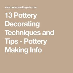 13 Pottery Decorating Techniques and Tips - Pottery Making Info