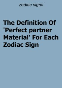 The Definition Of 'Perfect partner Material' For Each Zodiac Sign - ZodiacTypes Cancer Facts, Sagittarius Facts, Zodiac Capricorn, Perfect Definition, Zodiac Calendar, Zodiac Compatibility, Sign Quotes, Definitions