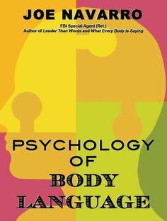 The Psychology of Body Language by Joe Navarro. $3.54. Author: Joe Navarro. 24 pages