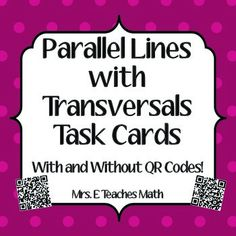 Parallel Lines with Transversals Task Cards with and without QR Codes