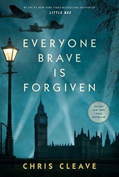 10 impactful books to read about World War II, including Everyone Brave is Forgiven by Chris Cleave.