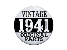 75 year old party favors Vintage 1941 Original Parts 75th birthday Seventy five year old birthday party button 2 1/4 inch pin-back button