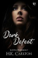 Dark Defeat, an ebook by HK Carlton at Smashwords