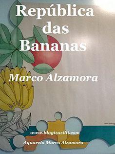 República das Bananas: República da Coca e da Maconha! (Portuguese Edition) by Marco Alzamora, http://www.amazon.com/dp/B00PEVL51S/ref=cm_sw_r_pi_dp_PHoyub1QZEJF7
