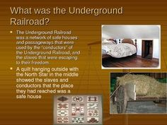 This Webquest (powerpoint presentation) on the Underground Railroad is a detailed presentation depicting the life of slaves involved in the Underground Railroad and those who assisted in their path to freedom. The webquest offers links to various websites that allow students to further explore the Underground Railroad in an engaging manner.