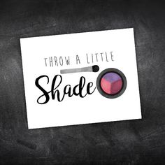 Throw A Little Shade  This listing is for the poster pictured above. Once your transaction has been completed, you will be able to download an 8x10,