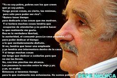"""Discurso histórico de Pepe Mujica.    """"POBRE NO ES EL QUE TIENE POCO, SINO EL QUE NECESITA INFINITAMENTE MUCHO"""" Book Quotes, Life Quotes, Words Worth, Thought Of The Day, Osho, Good Thoughts, Famous Quotes, No Time For Me, True Stories"""