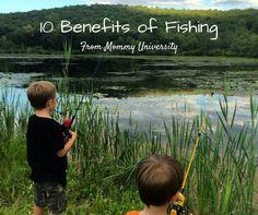 10 BENEFITS OF FISHING by Mommy University at www.MommyUniversityNJ.com