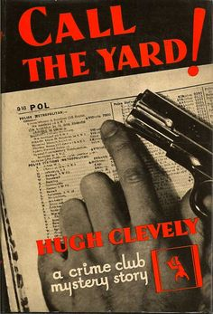 Call The Yard! | HUGH CLEVELY | First American edition Rex Stout, Adventure Novels, Vintage Book Covers, Agatha Christie, My Favorite Color, Scarlet, Thriller, Book Art, Crime
