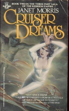 Publication: Cruiser Dreams Authors: Janet Morris Year: 1982-12-00 ISBN: 0-425-05382-2 Publisher: Berkley Books Cover: Don Punchatz