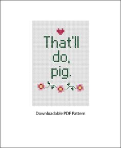 That'll do pig. Counted cross stitch PDF PATTERN by 2DirtyNeedles, $3.00
