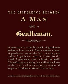 Every man should inspire to be a Gentleman.
