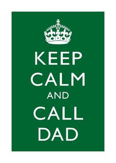 Keep Calm and Call Dad  5 x 7 print  grass by GoodBehavior on Etsy, $6.00