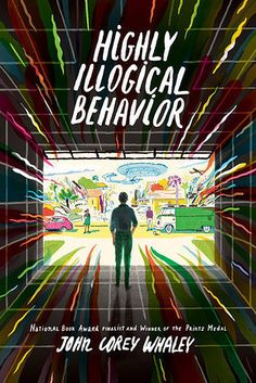 Highly Illogical Behavior by John Corey Whaley | 16 YA Books You'll Want To Read This Spring