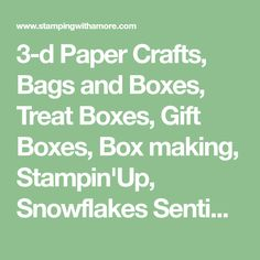 3-d Paper Crafts, Bags and Boxes, Treat Boxes, Gift Boxes, Box making, Stampin'Up, Snowflakes Sentiments Stamp Set, Quilted Christmas Paper Stack, Wrapped in Elegance Gift Treat Box, Paper Crafts, Christmas Boxes, Christmas, Christmas Paper Crafts,