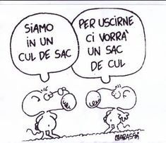 sollevazione: CUL DE SAC di Leonardo Mazzei Funny Phrases, Funny Quotes, Maybe Meme, Funny Images, Funny Pictures, Funny Pics, Journal Questions, Dont Forget To Smile, Feelings Words