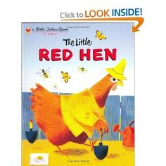 This was one of my childhood favorites. The Little Red Hen (Little Golden Book)