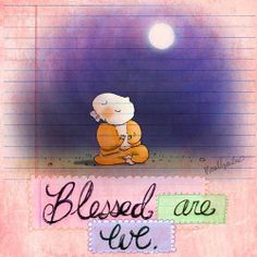 Buddha Doodle - 'Blessed Are We' Tiny Buddha, Little Buddha, Happy Birthday Amanda, Buddah Doodles, Confucius Say, Blessed Are We, Chibird, Multimedia Artist, Cute Images