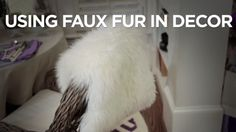 Tips for Using Faux Fur in Decor