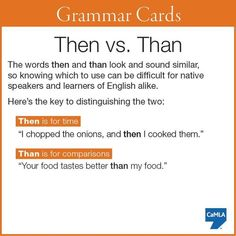 English Grammar - Than vs. Then - Know the difference! https://www.englishgrammar.org/than-vs-then/