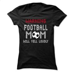 Warning! Football mom will yell loudly - #linen shirt #t shirts for sale. GET YOURS => https://www.sunfrog.com/Sports/Warning-Football-mom-will-yell-loudly-17582247-Ladies.html?60505