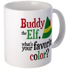 Sold! Buddy the Elf Quote Favorite Color Mug . Get yours for just $13.69 in my shop