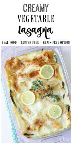 Creamy Vegetable Lasagna is pure comfort food. This real food version is packed with beautiful green vegetables, tangy lemon, fresh thyme and layered with a buttery cream sauce. It's gluten free with a grain free option too! | Recipes to Nourish