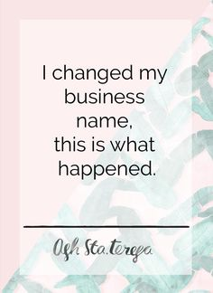 I changed my business name, this is what happened. By Ash Sta. Teresa