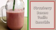 Strawberry Banana Vanilla Smoothie
