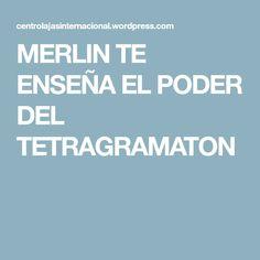 MERLIN TE ENSEÑA EL PODER DEL TETRAGRAMATON