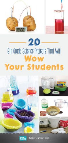 6th Grade Science Projects for the Classroom or Science Fair