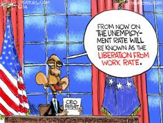 WORLD Political Cartoons.....92+ million Americans out of the work force in 2014