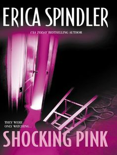 """Read """"Shocking Pink"""" by Erica Spindler available from Rakuten Kobo. They were only watching The mysterious lovers the three girls spied on were engaged in a deadly sexual game no one else . I Love Books, Books To Read, My Books, Best Authors, Summer Reading Lists, Book Nooks, Book Recommendations, Bestselling Author, My Favorite Things"""