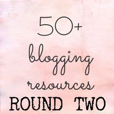 50 Blogging Resources - great tips for bloggers! #blogger