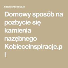 Domowy sposób na pozbycie się kamienia nazębnego Kobieceinspiracje.pl