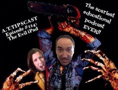 A.T.TIPSCAST Episode #124: The Evil iPad