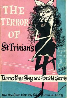 "Amazing Book Cover:  ""The Terror of St. Trinians"" by Timothy Shy and Ronald Searle (illustrator)"
