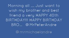 Peter Andre  @mrmichaelandre Peter Andre, Happy 40th Birthday, My Friend, Wish, Twitter, Quotes, Quotations, Happy 40 Birthday, Quote