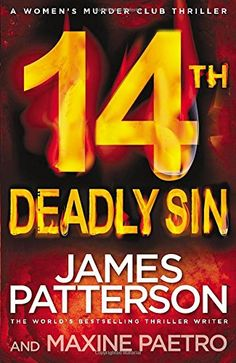 14th Deadly Sin, by James Patterson and Maxine Paetro; MAY