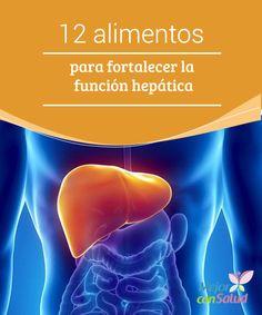 12 alimentos para fortalecer la función hepática  El hígado es el segundo órgano más grande del cuerpo humano y de sus funciones depende nuestra vida y sobre todo nuestra salud.