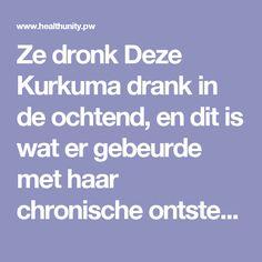 Ze dronk Deze Kurkuma drank in de ochtend, en dit is wat er gebeurde met haar chronische ontsteking en Metabolisme | Health Unity